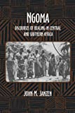 img - for Ngoma: Discourses of Healing in Central and Southern Africa (Comparative Studies of Health Systems and Medical Care) book / textbook / text book