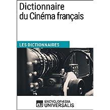 Dictionnaire du Cinéma français: (Les Dictionnaires d'Universalis) (French Edition)