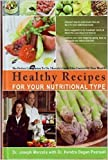 Healthy Recipes for Your Nutritional Type (The Perfect Companion to Dr. Mercola's book Take Control of Your Health)