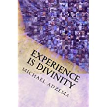 Experience Is Divinity: Matter As Metaphor (Return to Grace) (Volume 8)