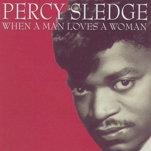 When A Man Loves A Woman (Percy Sledge Songs)