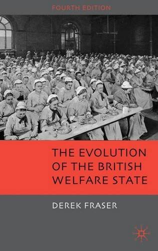 The Evolution of the British Welfare State: A History of Social Policy since the Industrial Revolution by Derek Fraser (2009-07-15)
