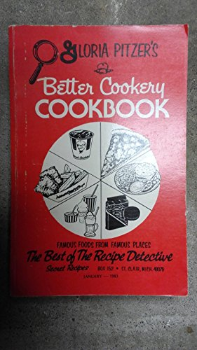 GLORIA PITZER'S BETTER COOKERY COOKBOOK : FAMOUS FOODS FROM FAMOUS PLACES (THE BEST OF THE RECIPE DETECTIVE) ()