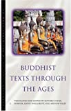 Buddhist Texts Through the Ages, Edward Conze and I. B. Horner, 1851681078
