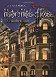 Historic Hotels of Texas, Liz Carmack, 1585446084