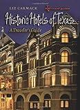 Historic Hotels of Texas, Liz Carmack, 1585446084