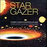 Stargazer: Cosmic Fusion & Interstellar Jazz by Various Artists (2005-05-10)