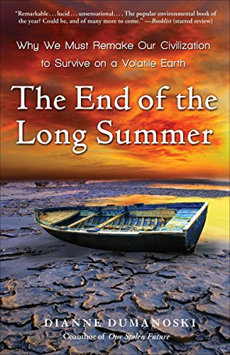 The End of the Long Summer: Why We Must Remake Our Civilization to Survive on a Volatile (Summer Sale Ends)