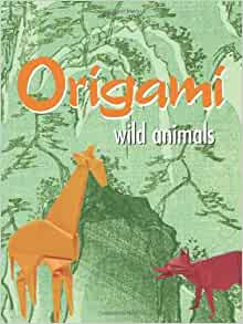 origami wild animals john montroll 9780486439709