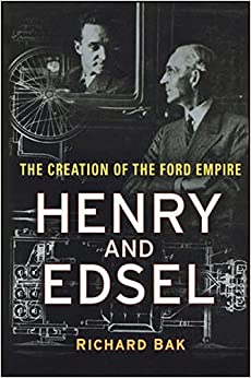 Henry and Edsel: The Creation of the Ford Empire (History)