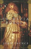 img - for Lucrezia Borgia: A Novel book / textbook / text book