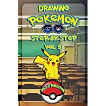 Drawing Pokemon GO Step by Step Vol 3: How to Draw Pokemon Character like Pikachu, Ninetales, Sandslash and Others (Pokemon Art Book Series 6)
