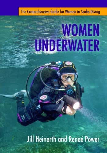 Women Underwater: The Comprehensive Guide for Women in Scuba Diving