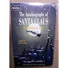The Autobiography of Santa Claus: It's Better to Give