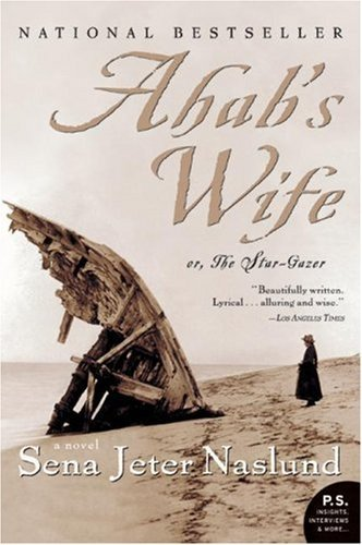 Ahab's Wife: Or, The Star-gazer: A Novel (P.S.) by [Naslund, Sena Jeter]