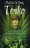 img - for Surviving Tenko: The Story of Margot Turner by Penny Starns (2011-01-01) book / textbook / text book