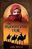 The Frankincense Trail, Jody Kihara, 098694971X