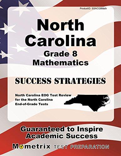 North Carolina Grade 8 Mathematics Success Strategies Study Guide: North Carolina EOG Test Review for the North Carolina End-of-Grade Tests
