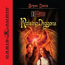 Raising Dragons: Dragons in Our Midst #1 Audiobook by Bryan Davis Narrated by Peter Sandon