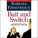 Bait and Switch: The (Futile) Pursuit of the American Dream Audiobook by Barbara Ehrenreich Narrated by Anne Twomey