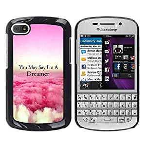 Design for Girls Plastic Cover Case FOR BlackBerry Q10 Dreamer Clouds Pink Above Flying Quote OBBA