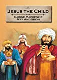 Jesus the Child, Carine Mackenzie, 1857927494