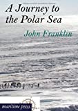 A Journey to the Polar Se, John Franklin, 3954272156
