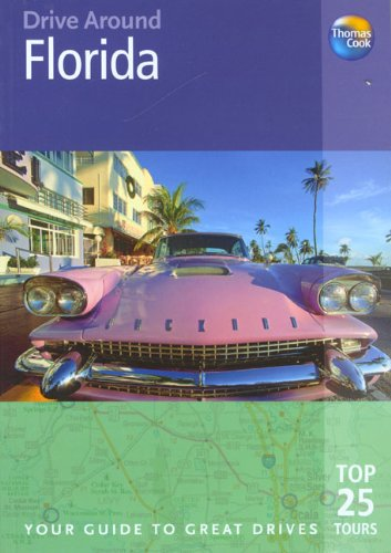 Drive Around Florida: Your Guide To Great Drives pdf