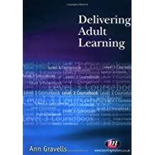 Delivering Adult Learning: Level 3 Coursebook (Further Education Series)