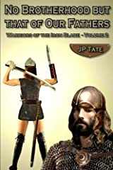 No Brotherhood but that of Our Fathers: Warriors of the Iron Blade - Volume 2 Paperback