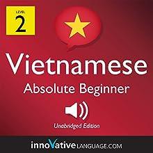 Learn Vietnamese - Level 2: Absolute Beginner Vietnamese, Volume 1: Lessons 1-25 Discours Auteur(s) :  Innovative Language Learning LLC Narrateur(s) :  VietnamesePod101.com