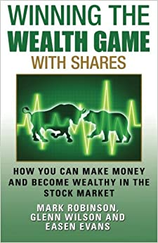 Book Winning the Wealth Game With Shares: How You Can Make Money And Become Wealthy In The Stock Market: Volume 3