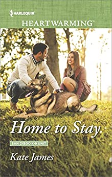 Home to Stay (San Diego K-9 Unit Book 4) by [James, Kate]