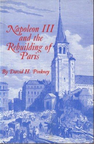 Napoleon III and the Rebuilding of Paris (Princeton paperbacks, 273)