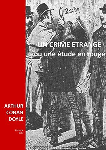 UN CRIME ETRANGE: UNE ETUDE EN ROUGE (French Edition)