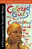 For Colored Girls Who Have Considered Suicide, When the Rainbow Is Enuf, Ntozake Shange, 0684843269