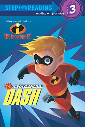The Incredible Dash (The Incredibles Step into Reading, Step 3) -