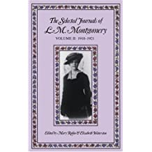 The Selected Journals of L.M. Montgomery: Volume II: 1910-1921