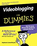 Videoblogging for Dummies, Stephanie Cottrell Bryant, 0471971774
