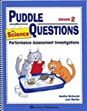 Puddle Questions For Science: Performance Assessment Investigations 1561078425 Book Cover