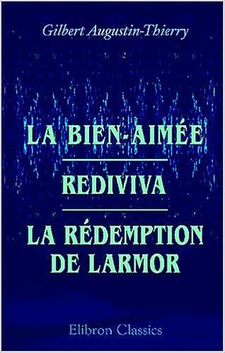 Livres gratuits La Bien-Aimée. Rediviva. La Rédemption de Larmor: Récits de l'occulte pdf
