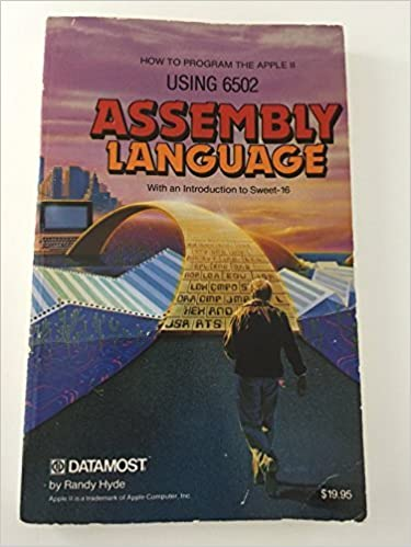 Using 6502 Assembly Language: How Anyone Can Programme the Apple II
