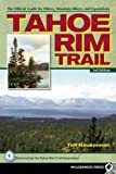 Tahoe Rim Trail: The Official Guide for Hikers, Mountain Bikers and Equestrians
