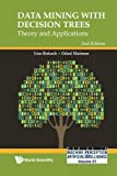 img - for Data Mining With Decision Trees : Theory and Applications (2nd Edition) (Series in Machine Perception and Artifical Intelligence) (Series in Machine Perception and Artificial Intelligence) book / textbook / text book