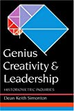 Genius, Creativity, and Leadership: Histriometric Inquiries