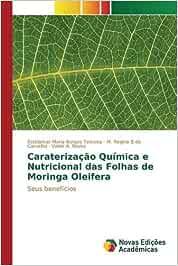Caraterização Química e Nutricional das Folhas de Moringa