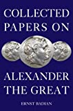 Collected Papers on Alexander the Great, Ernst Badian, 0415711398