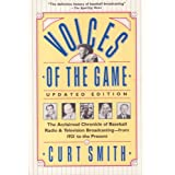Voices of the Game: The Acclaimed Chronicle of Baseball Radio and Television Broadcasting from 1921 to the Present