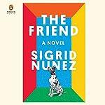 The Friend: A Novel | Sigrid Nunez