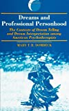 Dreams and Professional Personhood : The Contexts of Dream Telling and Dream Interpretation among American Psychotherapists, Dombeck, Mary T. B., 0791405893